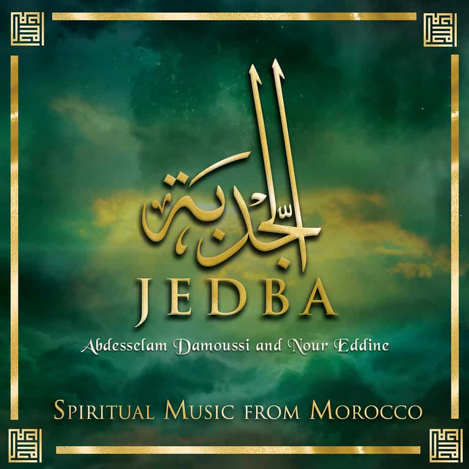 JEDBA - Mesmerizing Sufi Chants from the Streets of Marrakech